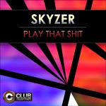 skyzer_playthatshit_cover